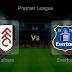 Pronostic Fulham - Everton : Premier League