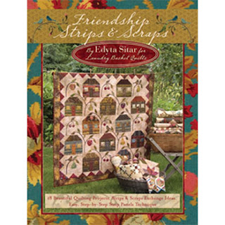 FRIENDSHIP STRIPS & SCRAPS by Edyta Sitar of Laundry Basket Quilts
