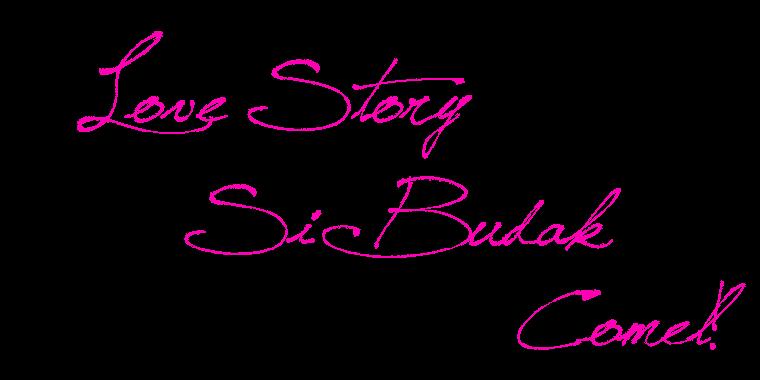 Love Story Si Budak Comel
