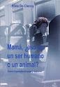 Mamá, ¿eso es un ser humano o un animal? (Hilde De Clercq)