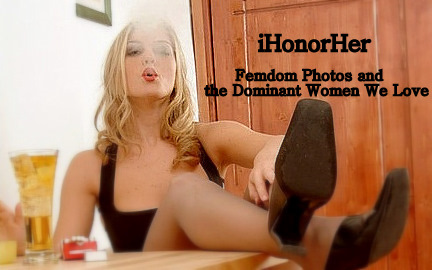 iHonorHer - (Femdom Photos and the Dominant Women We Love)