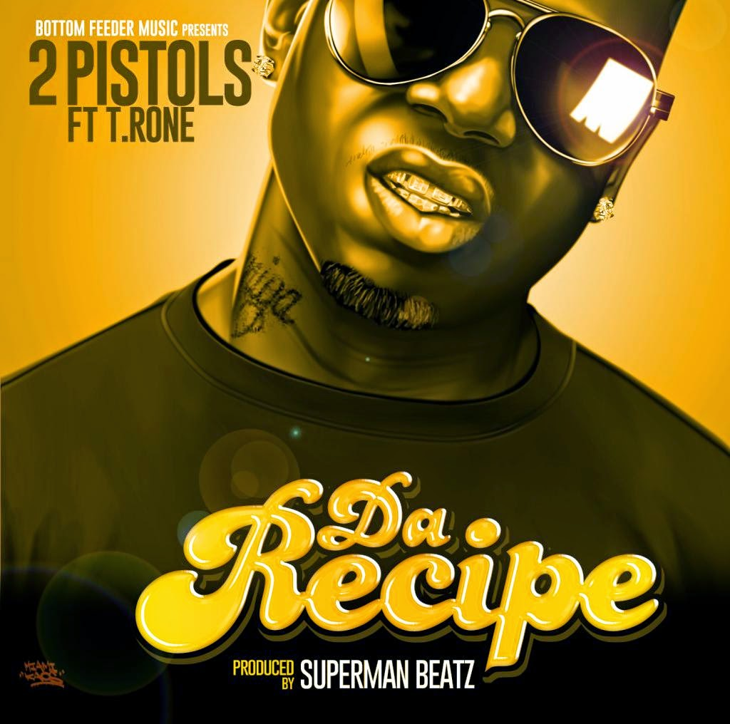 "2 Pistols ft. T.Rone - ""Da Recipe"" / www.hiphopondeck.com"
