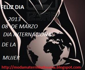 PREMAMÁ FELIZ DIA DE LA MUJER 08 DE  MARZO 2013