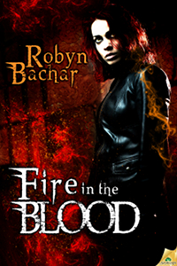 Fire in the Blood by Robyn Bachar