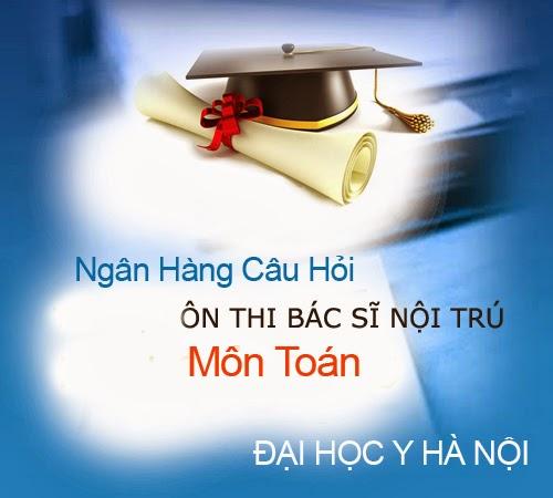 Toán ôn thi bác sĩ nội trú -Đại học Y Hà Nội