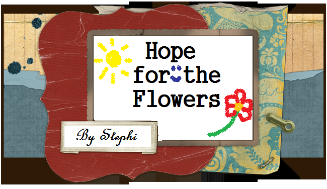 Hope for the flowers