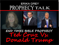 Erika Grey Prophecy Talk End Times Bible Prophecy Ted Cruz vs. Donald Trump