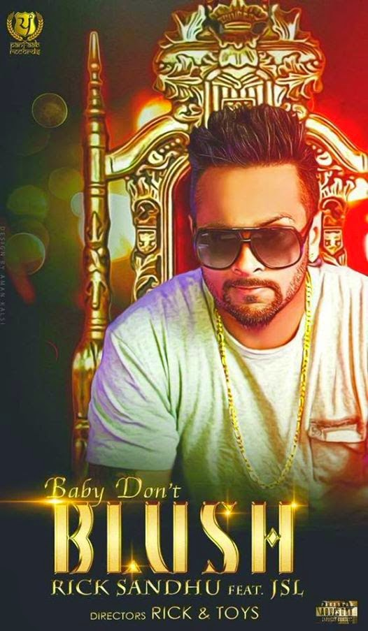baby don't blush mp3 download, lyrics & hd video - rick sandhu