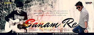 Sanam-Re-Cover-By-Madhur-Sharma-Remix-DJ-Ankur-download-latest-bollywood-mp3-songs