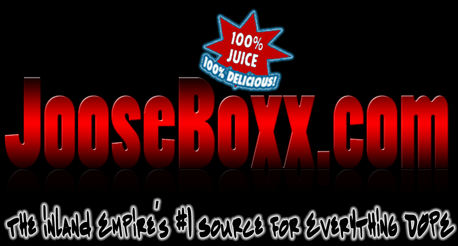 Jooseboxx.com | Inland Empire Hip Hop