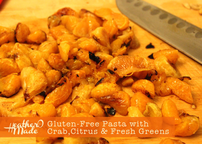 Heather O Made: Gluten-Free Pasta with Crab, Citrus & Fresh Greens