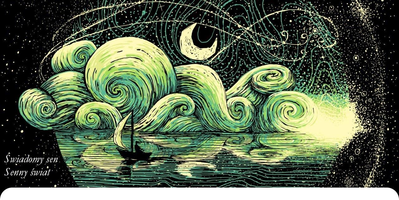 Świadomy sen - Senny świat