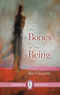 Reading 18 June: THE BONES OF HIS BEING BY SUE CHENETTE
