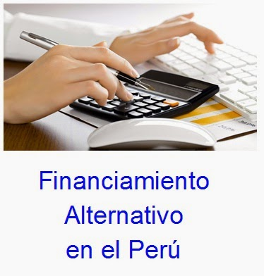 FINANCIAMIENTO ALTERNATIVO EN EL PERÚ