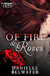 Of Fire & Roses