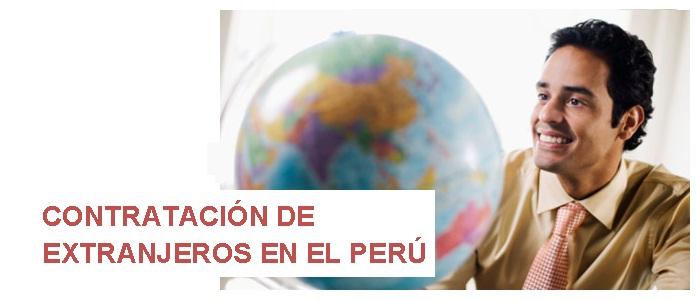 CONTRATACIÓN DE EXTRANJEROS EN EL PERÚ