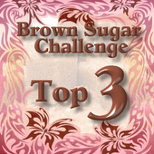 Brown Sugar Challenge Top 3!