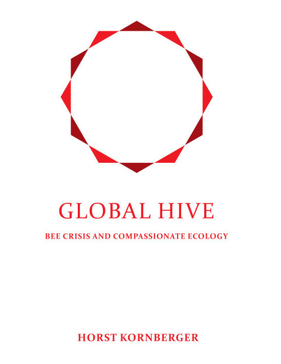 Global Hive - bee crisis and compassionate ecology