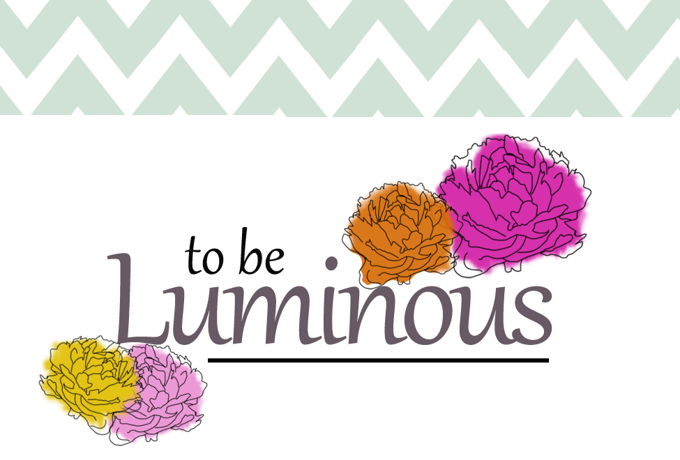 To Be Luminous