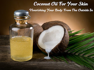 Coconut Oil For Your Skin – Nourishing Your Body From The Outside In (Official Ebook Launch!!!)
