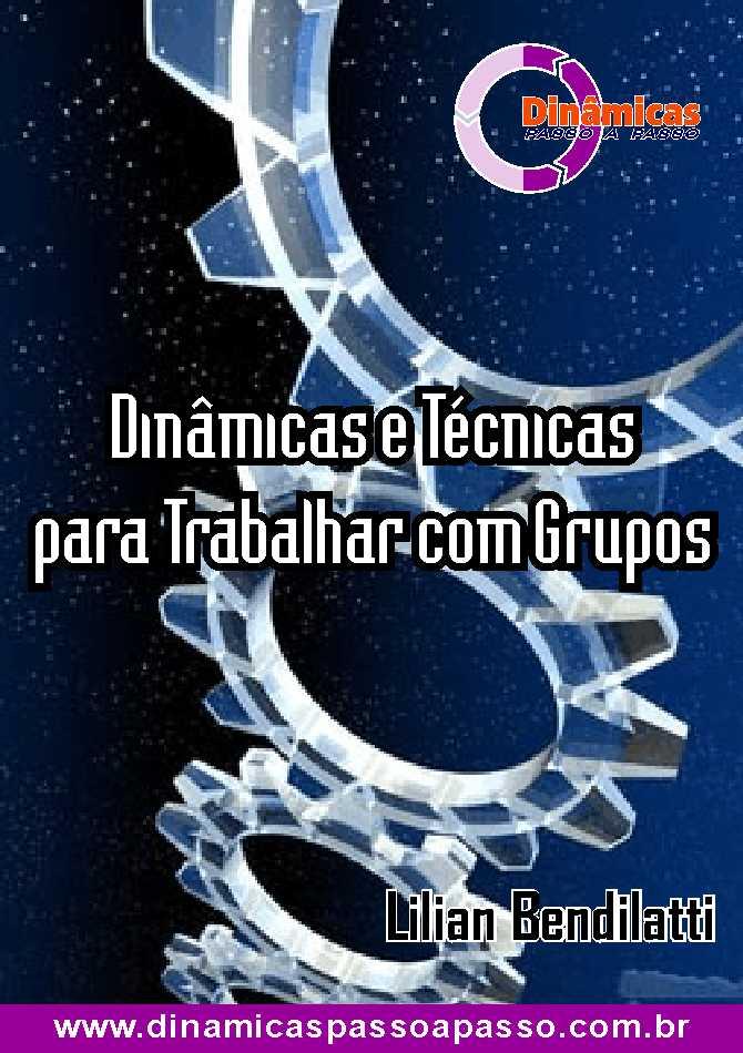 LIVRO DIGITAL - DINÂMICAS E TÉCNICAS PARA TRABALHAR COM GRUPOS