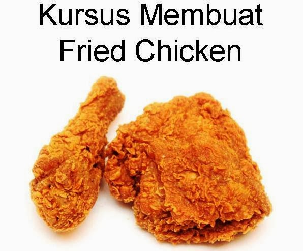 Kursus Membuat Fried Chicken