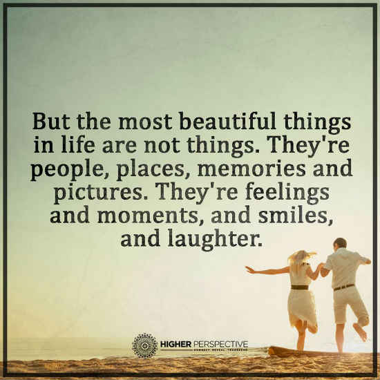 In Life the most beautiful things are not things, Theyre people ...