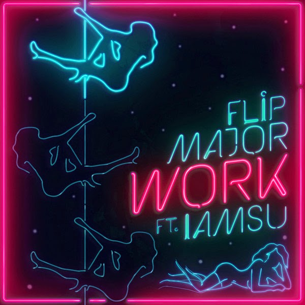Flip Major - Work (feat. IamSu) - Single Cover