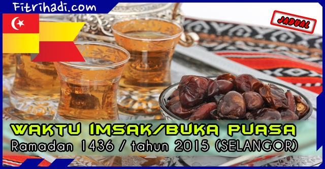 (Jadual) Waktu Buka Puasa Dan Imsak 2015 Negeri Selangor