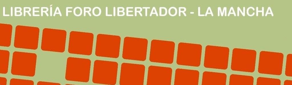 Librería Foro Libertador-La Mancha