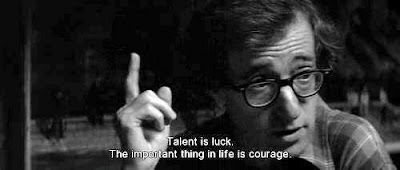 Talent, Luck, Courage