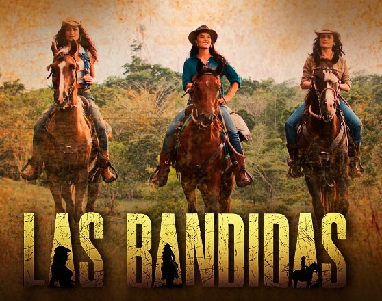 Las Bandidas, nueva telenovela distribuida por Televisa Internacional ...