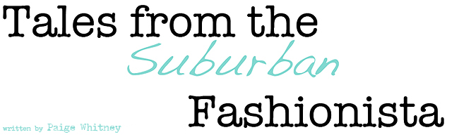 Tales From The Suburban Fashionista