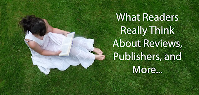 What Readers Really Think About Reviews, Publishers, and More...