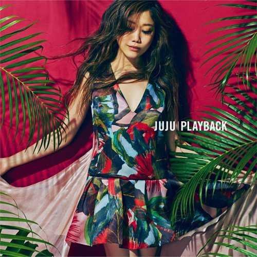 [Single] JUJU – PLAYBACK (2015.07.08/MP3/RAR)