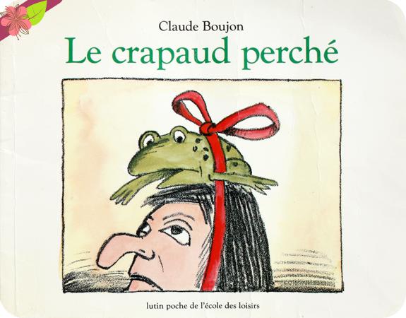 """""""Le crapaud perché"""" de Claude Boujon"""