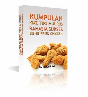 Kumpulan Kiat Sukses Bisnis Fried Chicken