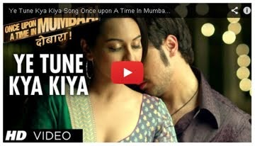 Watch Once Upon A Time In Mumbaai Songs