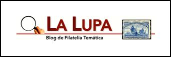 LA LUPA / FILATELIA TEMÁTICA