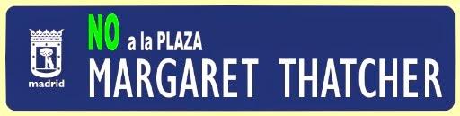 CAMPAÑA CONTRA LA 'PLAZA MARGARET THATCHER' EN MADRID