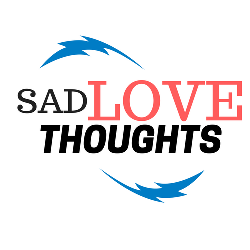 Sad Love Thoughts