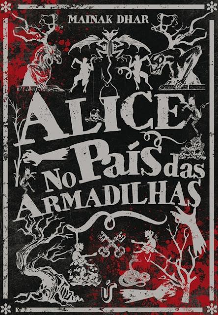 Alice no País das Armadilhas (Mainak Dhar)