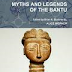 Myths and Legends of the Bantu by Alice Werner
