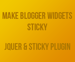 Make Blogger Widgets Sticky