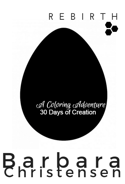 REBIRTH : A Coloring Adventure I 30 Days of Creation Barbara Christensen Bija Coaching