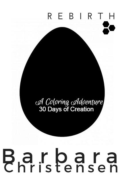 REBIRTH : A Coloring Adventure I 30 Days of Creation Barbara Christensen Bija Coaching