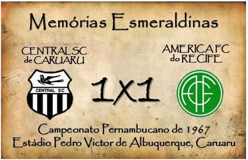 MEMÓRIAS ESMERALDINAS: Central 1x1 América em junho de 1967