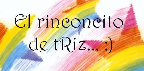 El rinconcito de Triz... :)