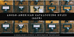 Anglo-American Cataloguing Rules (AACR, AACR2, AACR2R)