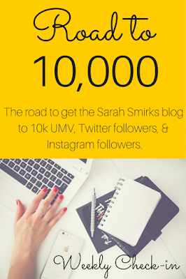Road to 10,000:  Weekly Blog Goals and Updates | Sarah Smirks | Keywords:  social media, building your social media following, building your blog traffic, growing your Instagram followers